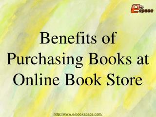 Benefits of Purchasing Books at Online Book Store