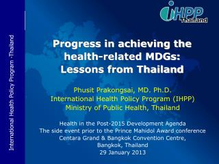Progress in achieving the  health-related MDGs: Lessons from Thailand
