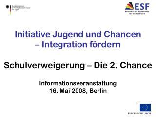 Initiative Jugend und Chancen  – Integration fördern Schulverweigerung – Die 2. Chance
