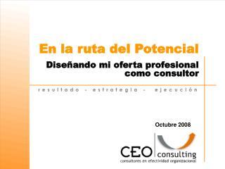 En la ruta del Potencial Diseñando mi oferta profesional como consultor