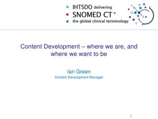 Content Development �  where we are, and where we want to be