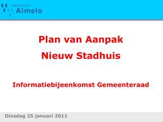 Plan van Aanpak Nieuw Stadhuis Informatiebijeenkomst Gemeenteraad