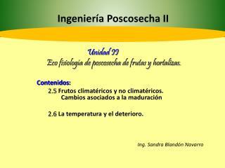 Unidad II    Eco fisiolog a de poscosecha de frutas y hortalizas.