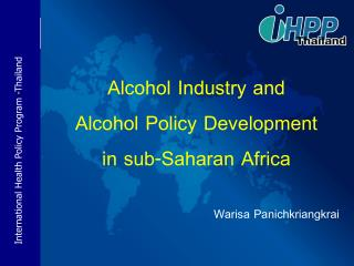 Alcohol Industry and  Alcohol Policy Development  in sub-Saharan Africa