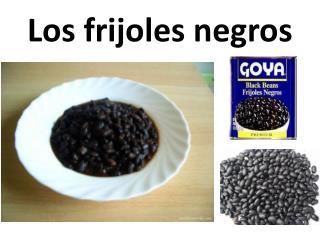 Los frijoles negros