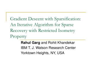 Rahul Garg  and Rohit Khandekar IBM T. J. Watson Research Center Yorktown Heights, NY, USA