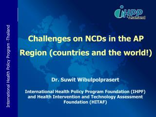Challenges on NCDs in the AP Region (countries and the world!)