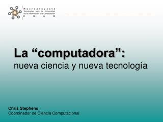 """La """"computadora"""": nueva ciencia y nueva tecnología"""