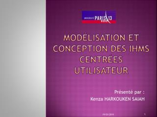 Modélisation et Conception des IHMs centrées Utilisateur