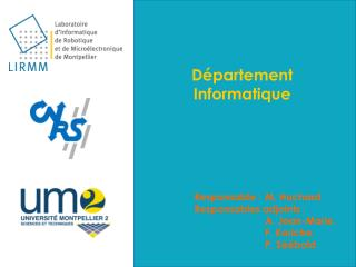 Département Informatique 	Responsable :	M. Huchard     	Responsables adjoints :  		A. Jean-Marie,
