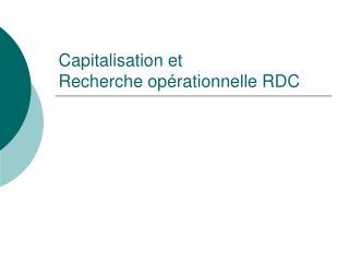 Capitalisation et  Recherche opérationnelle RDC