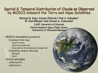 Spatial  Temporal Distribution of Clouds as Observed by MODIS onboard the Terra and Aqua Satellites