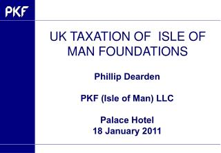 UK TAXATION OF  ISLE OF MAN FOUNDATIONS