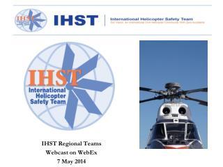 IHST Regional Teams Webcast on WebEx 7 May 2014