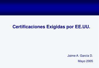 Certificaciones Exigidas por EE.UU.