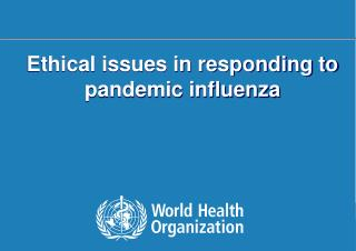 Ethical issues in responding to pandemic influenza