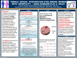 FEMALE  SEXUAL  DYSFUNCTION (FSD) AMONG  WOMEN  WITH  INFERTILITY  -- DOES HUSBAND PLAY A  ROLE?