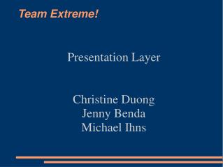 Team Extreme!