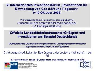 Dr. W. Augustinski, Leiter der Repräsentanz der deutschen Wirtschaft in der RB