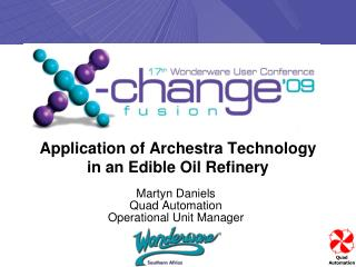 Application of Archestra Technology  in an Edible Oil Refinery