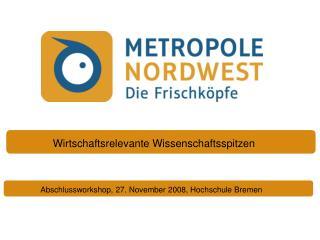 Abschlussworkshop, 27. November 2008, Hochschule Bremen