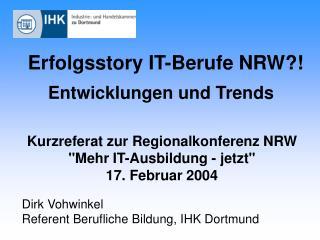 Erfolgsstory IT-Berufe NRW?! Entwicklungen und Trends