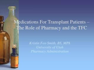 Medications For Transplant Patients   The Role of Pharmacy and the TFC