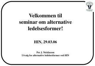 Program 12:15 Per J. Nicklasson (HIN),  Velkommen
