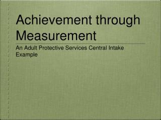 Achievement through Measurement