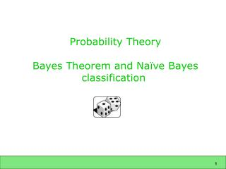 Probability Theory   Bayes Theorem and Na ve Bayes classification