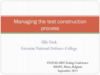 Managing the test construction process