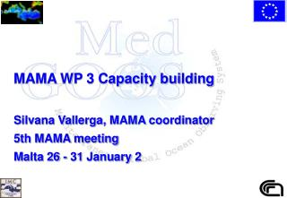 MAMA WP 3 Capacity building Silvana Vallerga, MAMA coordinator 5th MAMA meeting