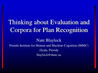 Thinking about Evaluation and Corpora for Plan Recognition
