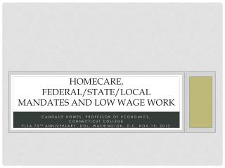 Homecare, federal/state/local mandates and low wage work