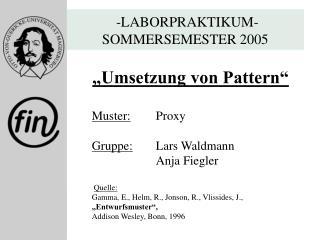 -LABORPRAKTIKUM- SOMMERSEMESTER 2005