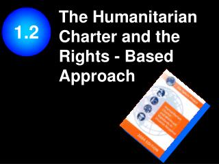 The Humanitarian Charter and the Rights - Based Approach