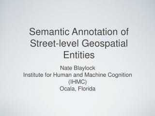 Semantic Annotation of Street-level Geospatial Entities