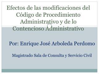 Por: Enrique José Arboleda Perdomo  Magistrado  Sala de Consulta y Servicio Civil