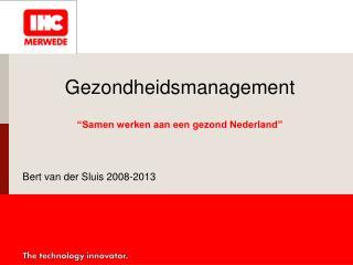 """Gezondheidsmanagement """"Samen werken aan een gezond Nederland"""""""