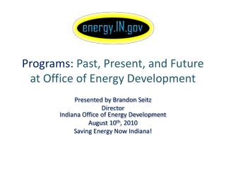 Programs:  Past, Present, and Future at Office of Energy Development