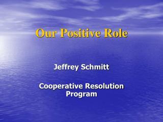 Our Positive Role