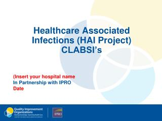 Healthcare Associated Infections (HAI Project) CLABSI's