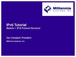 IPv6 Tutorial Module 1: IPv6 Protocol Structure