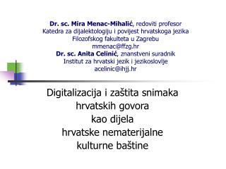 Digitalizacija i za�tita snimaka hrvatskih govora kao dijela hrvatske nematerijalne