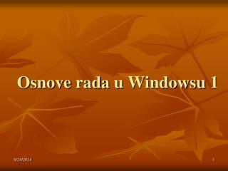 Osnove rada  u  Windowsu  1