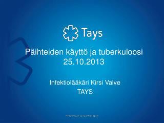Päihteiden käyttö ja tuberkuloosi  25.10.2013