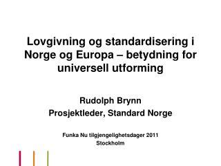Lovgivning og standardisering i Norge og Europa – betydning for universell utforming