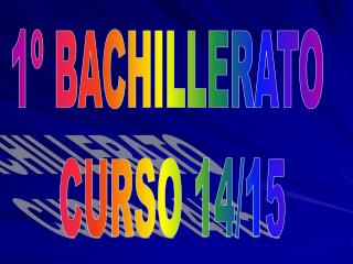 1º BACHILLERATO  CURSO 14/15