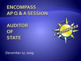 ENCOMPASS AP Q  A Session  auditor  of state