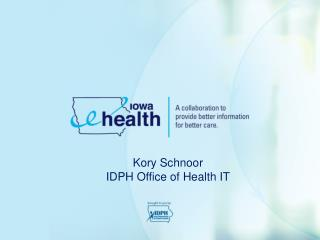 Kory Schnoor IDPH Office of Health IT